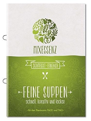 «MIXESSENZ: Feine Suppen aus dem Thermomix»