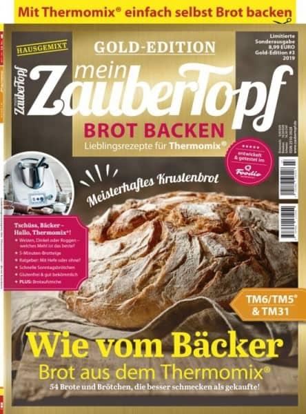 mein ZauberTopf Gold-Edition «Brot Backen» | Ausgabe 03/2019