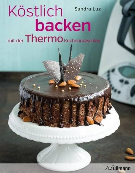 Köstlich backen mit der Küchenmaschine (auch Thermomix®)