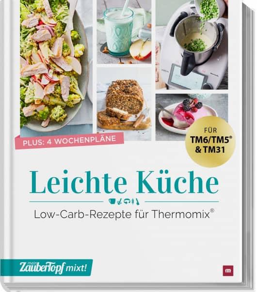 mein ZauberTopf mixt! Leichte Küche - Low-Carb-Rezepte für Thermomix